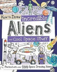 Barrons Educational Publishing's How to Draw: Incredible Aliens and Cool Space Stuff Soft Cover # 1
