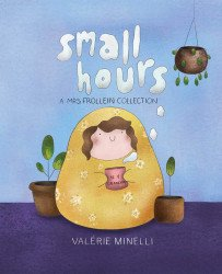 Oni Press's Small Hours: A Mrs. Frollein Collection Hard Cover # 1