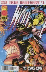 Marvel Comics's True Believers: Wolverine - Dying Game Issue # 1