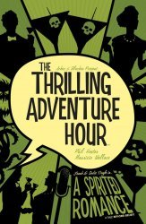 BOOM! Studios's Thrilling Adventure Hour: A Spirited Romance TPB # 1