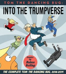 Clover Press, LLC's Tom The Dancing Bug: Into The Trumpverse TPB # 1