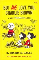 Holt, Rinehart, & Winston's Peanuts Book: But We Love You, Charlie Brown Soft Cover # 1