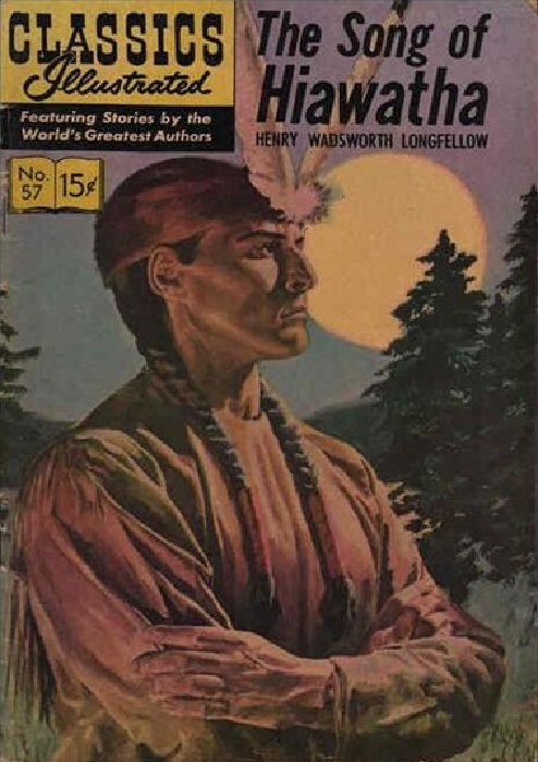 classics illustrated the song of hiawatha hrn gilberton  gilberton publications s classics illustrated 57 the song of hiawatha issue hrn 154