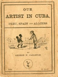 G.W. Carleton & Co.'s Our Artist in Cuba, Peru, Spain and Algiers Soft Cover nn