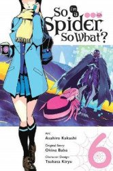 Yen Press's So I'm A Spider So What Soft Cover # 6