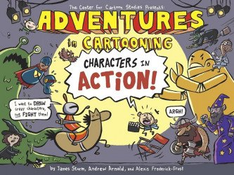 First Second Books's Adventures in Cartooning: Characters in Action TPB # 1
