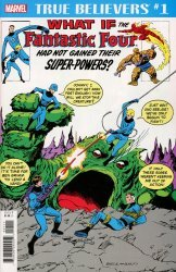 Marvel Comics's True Believers: What If The Fantastic Four had not Gained their Powers? Issue # 1