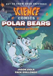 First Second Books's Science Comics: Polar Bears - Survival on the Ice TPB # 1