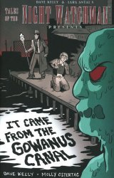 Gryphon Knights's Tales Of The Night Watchman: It Came From the Gowanus Canal Issue # 1