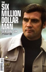 Dynamite Entertainment's The Six Million Dollar Man: Season Six (6) Issue # 5c