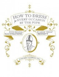 McSweeny's Irregulars's How To Dress For Every Occassion By The Pope  Hard Cover # 1