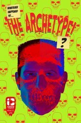 Insane Comics's Whatever Happened To The Archetype? Issue # 3
