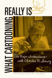 Dark Fantasy Productions's What Cartooning Really Is: The Major Interviews with Charles M. Schulz TPB # 1