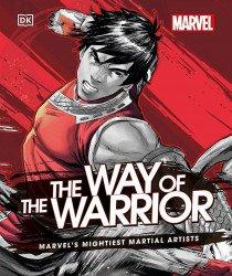 DK Publishing's Marvel The Way of the Warrior Hard Cover # 1