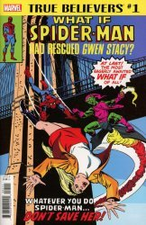Marvel Comics's True Believers: What If - Spider-Man Had Rescued Gwen Stacy  Issue # 1