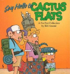 Andrews McMeel Publishing's FoxTrot Collection: Say Hello to Cactus Flats Soft Cover # 1