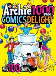 Archie Comics Group's Archie 1000 Page Comics Delight TPB # 1