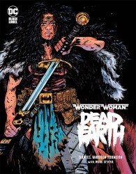 DC Black Label's Wonder Woman: Dead Earth Hard Cover # 1