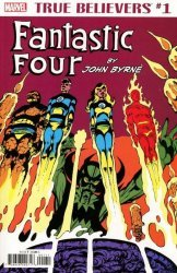 Marvel Comics's True Believers: Fantastic Four - By John Byrne Issue # 1