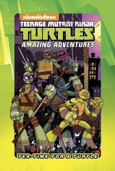 IDW Publishing's Teenage Mutant Ninja Turtles: Amazing Adventures - Tea-Time For A Turtle Hard Cover # 1