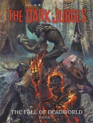 Rebellion's The Dark Judges: The Fall Of Deadworld Hard Cover # 1