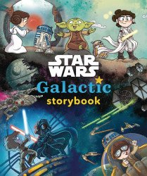 Disney LucasFilm Press's Star Wars: Galactic Storybook Hard Cover # 1