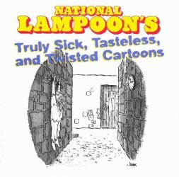 Contemporary Books's National Lampoon's Truly Sick, Tasteless, and Twisted Cartoons TPB # 1