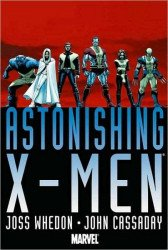 Marvel Comics's Astonishing X-Men: By Joss Whedon & John Cassaday Omnibus  Hard Cover # 1-2nd print