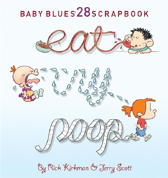Free Comic Book Day Values: Baby Blues Scrapbook: Eat, Cry, Poop Soft Cover 1 (Andrews