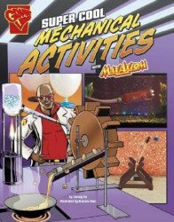 Raintree's Graphic Library: Super Cool Mechanical Activities with Max Axiom Soft Cover # 1