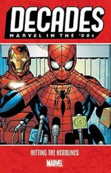 Marvel Comics's Decades: Marvel In The 00s - Hitting The Headlines TPB # 1