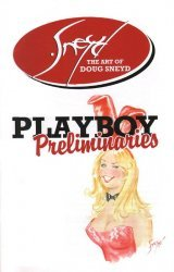 Sneyd Syndicate Inc.'s The Art of Doug Sneyd: Playboy Preliminaries Soft Cover # 1