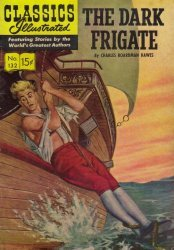 Gilberton Publications's Classics Illustrated #132 - The Dark Frigate Issue # 2
