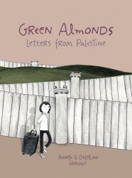 Lion Forge Comics's Green Almonds: Letters From Palestine Soft Cover # 1
