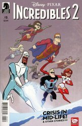 Dark Horse Comics's Disney Pixars Incredibles 2: Crisis In Mid-Life & Other Stories Issue # 3b