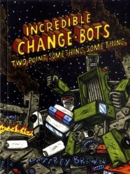 Top Shelf Productions's Incredible Change-Bots Soft Cover # 2.1