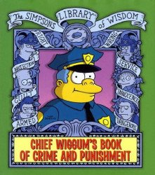 Harper Collins's Simpsons Library of Wisdom: Chief Wiggum's Book of Crime and Punishment Hard Cover # 1