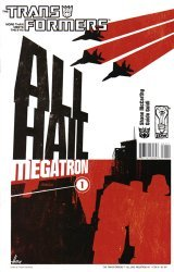 IDW Publishing's Transformers: All Hail Megatron Issue # 1b
