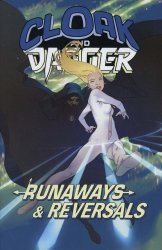 Marvel Comics's Cloak And Dagger: Runaways And Reversals TPB # 1