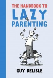 Drawn and Quarterly's Handbook To Lazy Parenting Soft Cover # 1