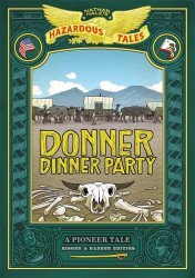 Harry A Chesler's Nathan Hale's Hazardous Tales: Donner Dinner Party - Bigger & Badder Edition Hard Cover # 1