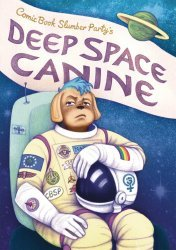 Avery Hill Publishing's Deep Space Canine - From Comic Book Slumber Party TPB # 1