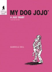 Uncivilized Books's My Dog Jojo: A July Diary Soft Cover # 1