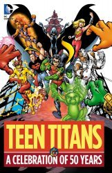 DC Comics's Teen Titans: A Celebration Of 50 Years Hard Cover # 1