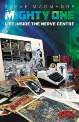 Rebellion's The Mighty One: Life Inside The Nerve Centre Soft Cover # 1