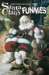 Tim Gordon's Tampa Comiccon Comics Presents: Santa Claus Funnies Issue # 1