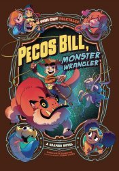 Stone Arch Press's Pecos Bill, Monster Wrangler Soft Cover # 1