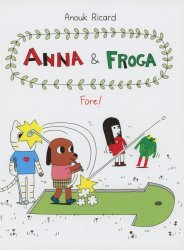 Drawn and Quarterly's Anna & Froga: Fore! Hard Cover # 1