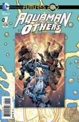 DC Comics's Aquaman and The Others: Futures End Issue # 1b
