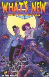 Studio Foglio's What's New with Phil and Dixie Soft Cover # 2